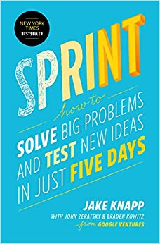 Sprint- How to Solve Big Problems and Test New Ideas in Just Five Days MinorityBZHub