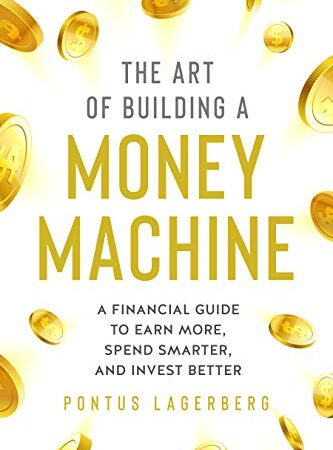 The Art of Building a Money Machine- A Financial Guide to Earn More, Spend Smarter, and Invest Better MinorityBZHub
